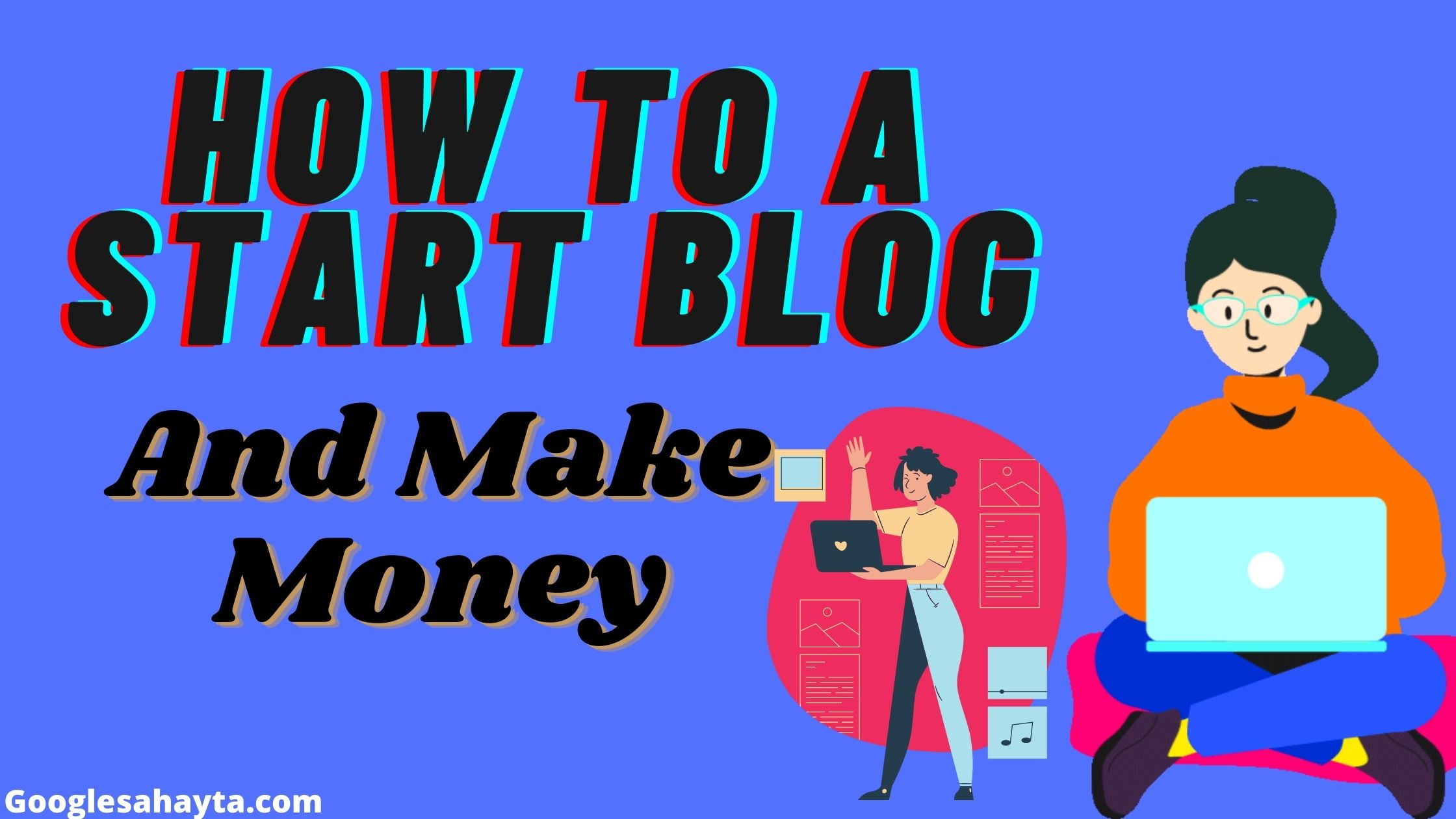 How To Start Blog